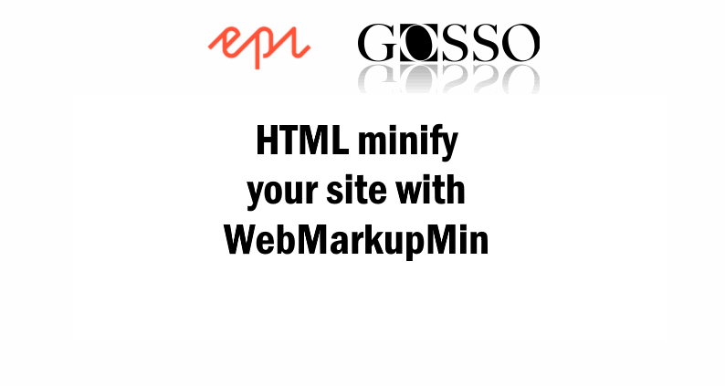 HTML minify your Episerver site with WebMarkupMin – Gosso